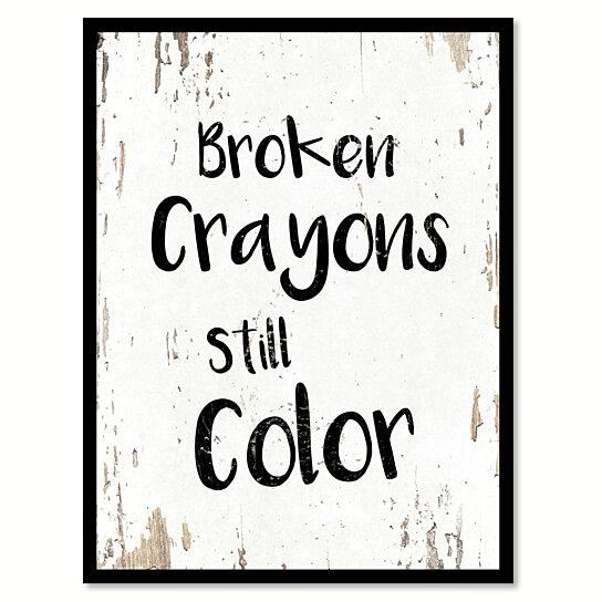 Buy Broken Crayons Still Color Motivation Saying Canvas