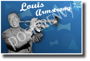 louis armstrong famous jazz musician new famous person music poster
