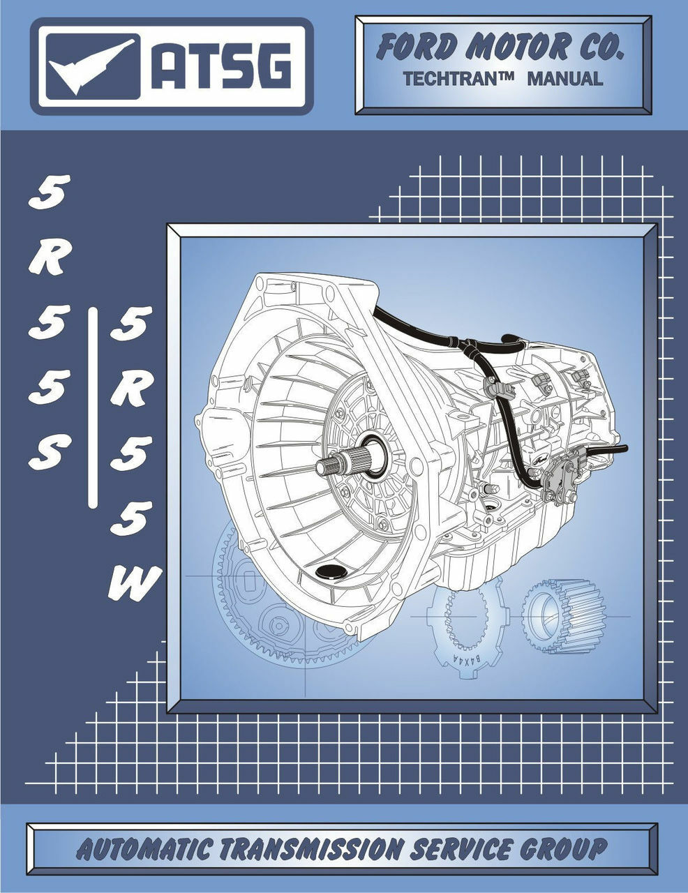 atsg tech manual 5r55w 5r55s ford mercury jaguar 2002 on rebuild guide book new ct powertrain products [ 986 x 1280 Pixel ]