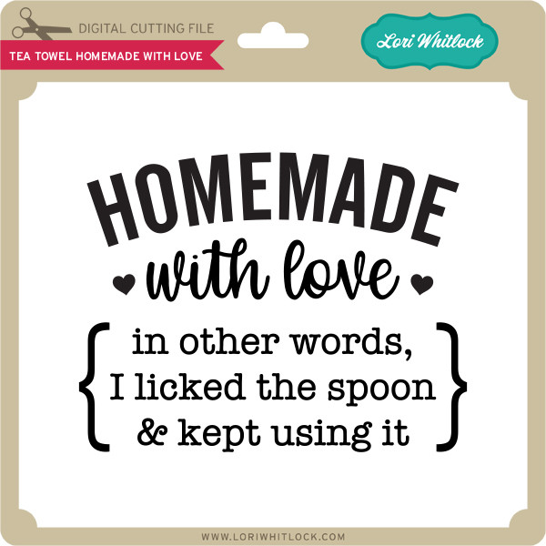 Download Tea Towel Homemade with Love - Lori Whitlock's SVG Shop
