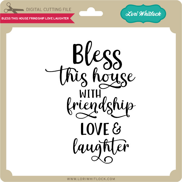 Download Bless This House Friendship Love Laughter - Lori Whitlock ...