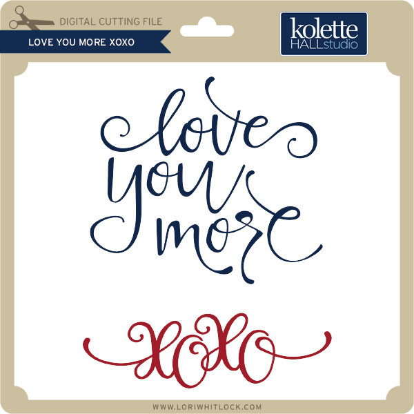 Download Love You More XOXO - Lori Whitlock's SVG Shop