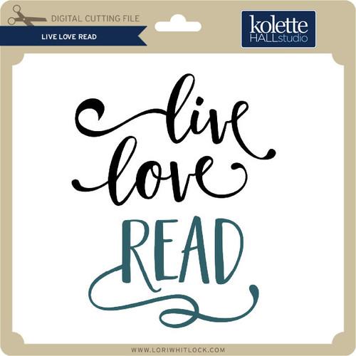 Download Live Love Read - Lori Whitlock's SVG Shop
