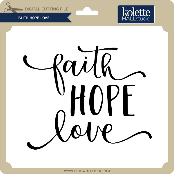 Download Faith Hope Love - Lori Whitlock's SVG Shop