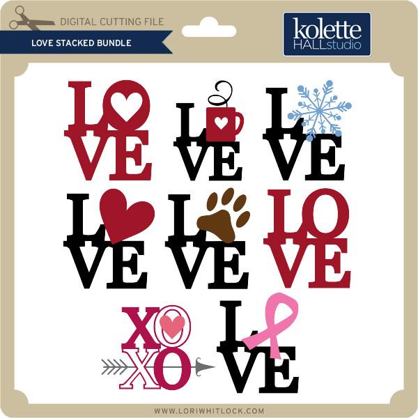 Download Love Stacked Bundle - Lori Whitlock's SVG Shop