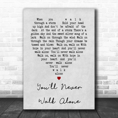 You'll Never Walk Alone Gerry And The Pacemakers Grey Heart Song Lyric Music Wall Art Print - Song Lyric Designs