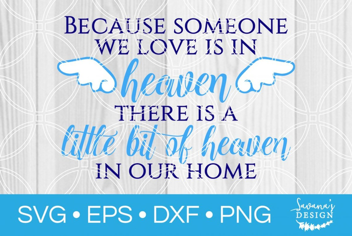 Download Because Someone We Love is in Heaven SVG - SVG EPS PNG DXF ...
