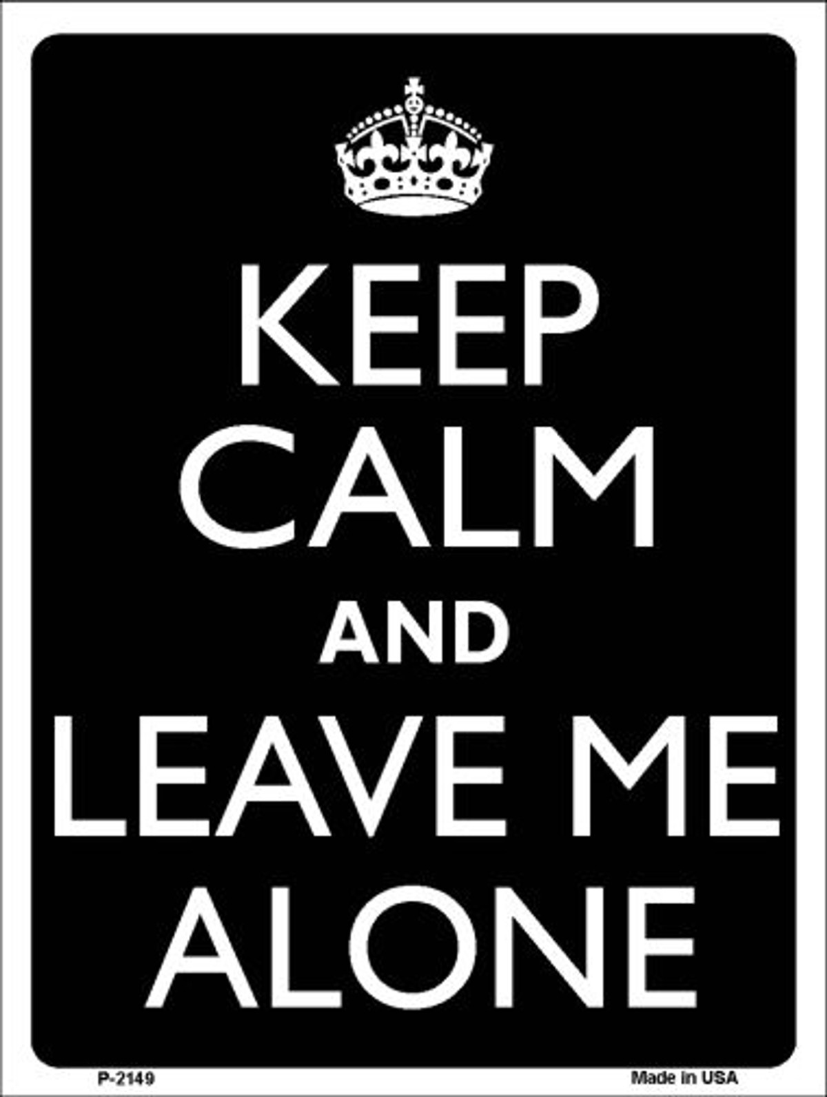 Keep Calm And Leave Me Alone Wholesale Metal Novelty Parking Sign