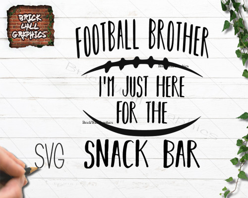 Download Football Brother I'm Just Here for the Concession Stand ...