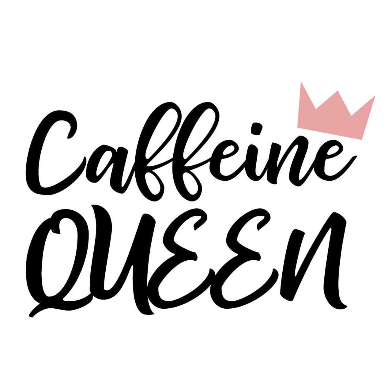 Free Caffine Queen Svg Cut File Craftables