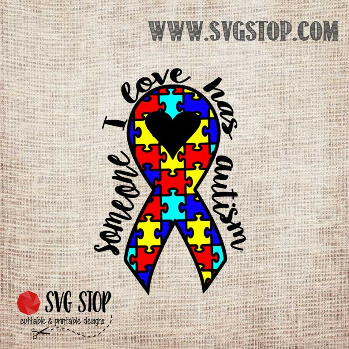 Download Someone I Love Has Autism Awareness Ribbon Cut File   The ...