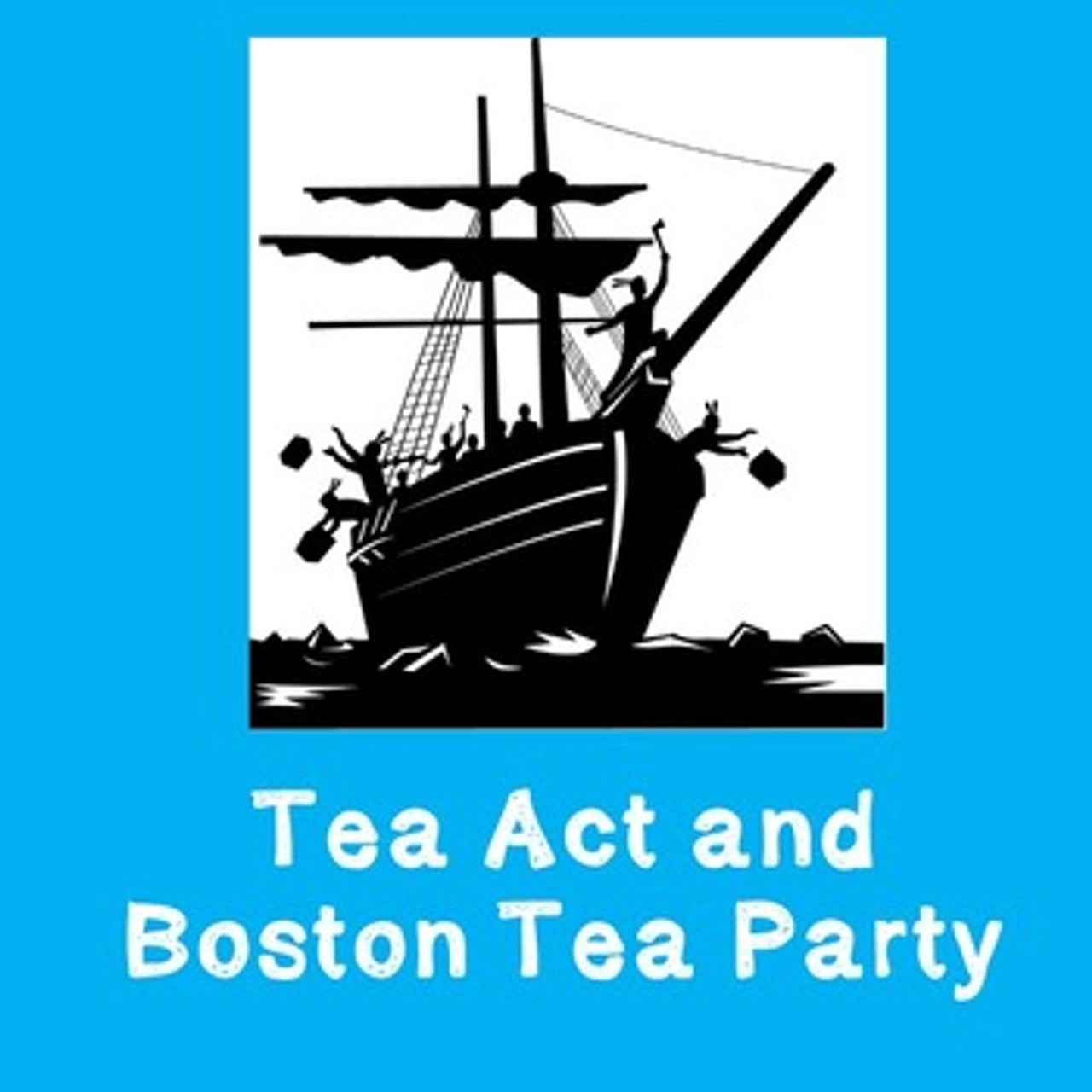 Tea Act and Boston Tea Party - Amped Up Learning [ 1280 x 1280 Pixel ]