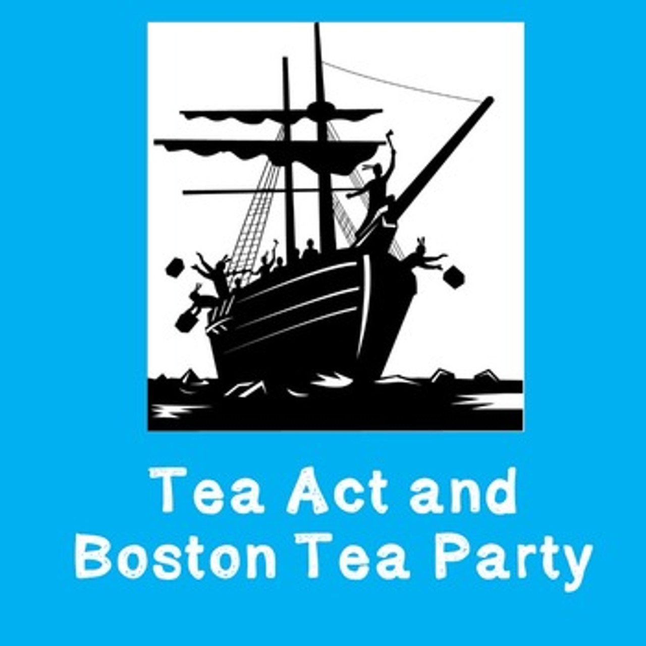 medium resolution of Tea Act and Boston Tea Party - Amped Up Learning