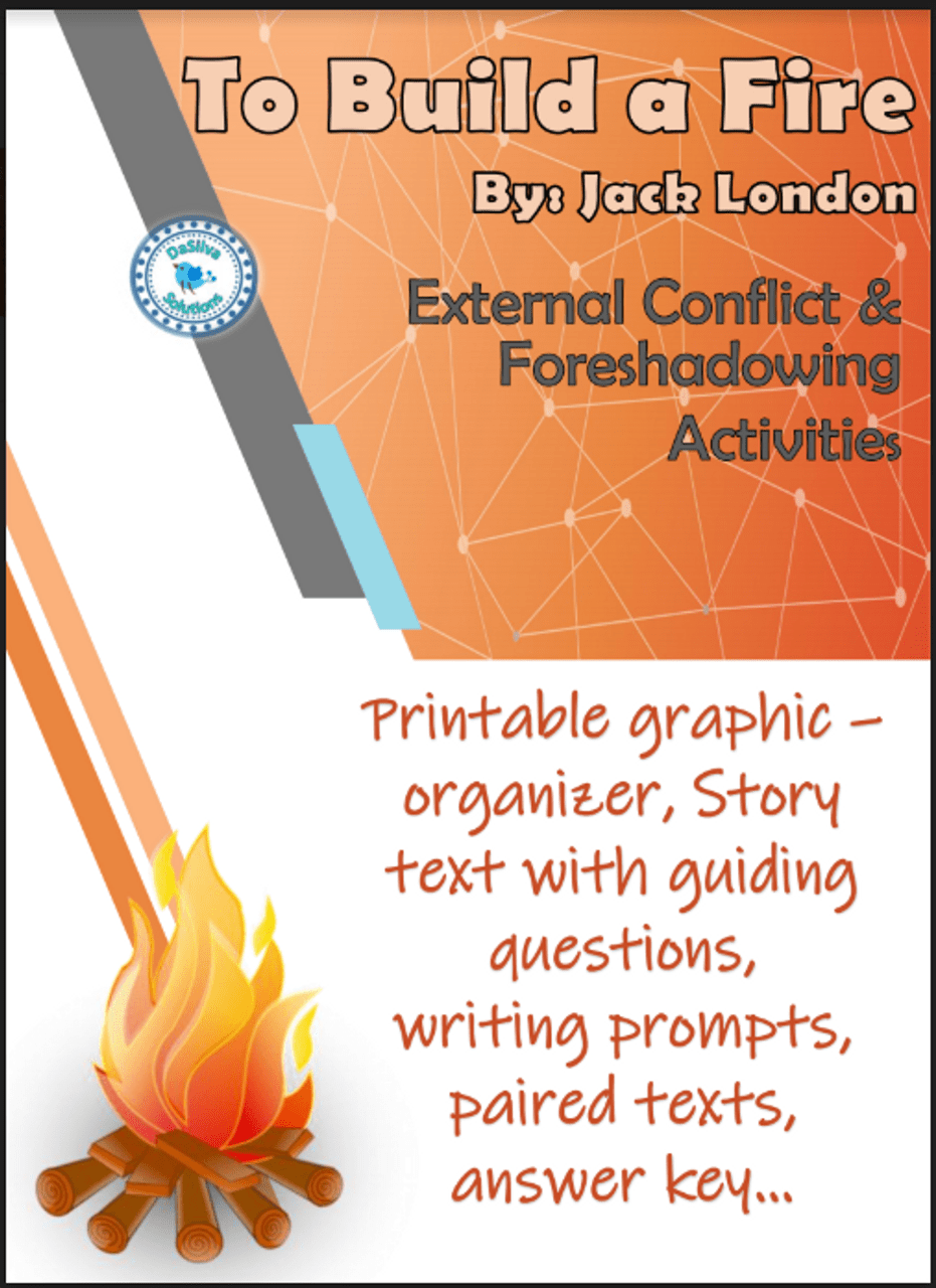 small resolution of To Build a Fire - Jack London - Foreshadowing \u0026 External Conflict  Activities - Amped Up Learning