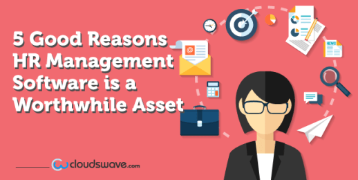 5 Good Reasons HR Management Software is a Worthwhile Asset