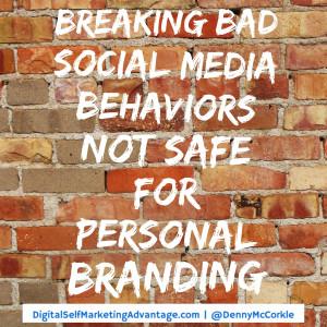 Breaking Bad Social Media Behaviors Not Safe for Personal Branding