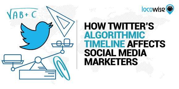 How Twitter's Algorithmic Timeline Affects Social Media Marketers