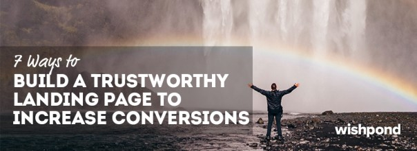 7 Ways to Build a Trustworthy Landing Page to Increase Conversions