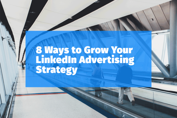 8-ways-to-grow-your-linkedin-advertising-strategy-1200-8