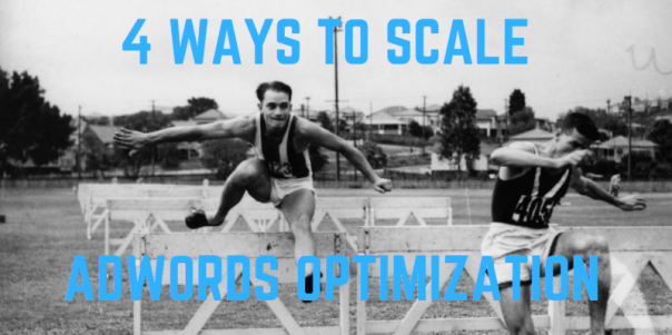 how to scale adwords optimization