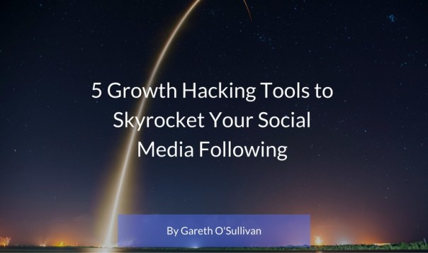 5 Growth Hacking Tools to Skyrocket Your Social Media Following (1)