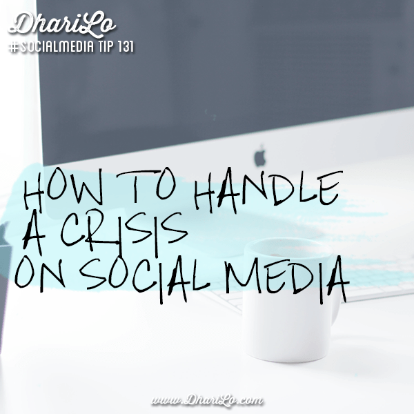 dharilo-social-media-marketing-tip-131-how-to-handle-a-crisis-on-social-media