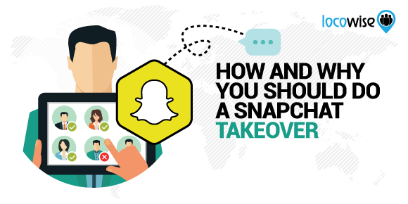 How And Why You Should Do A Snapchat Takeover