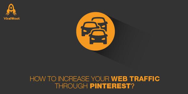 Increase your web traffic through Pinterest