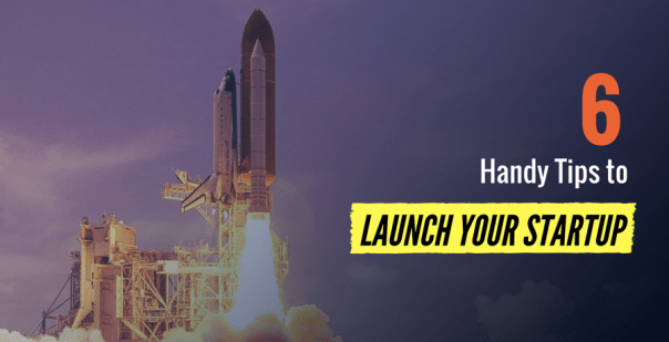Handy Tips to Launch Your Startup