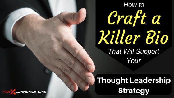 How to Craft a Killer Bio That Will Support Your Thought Leadership Strategy