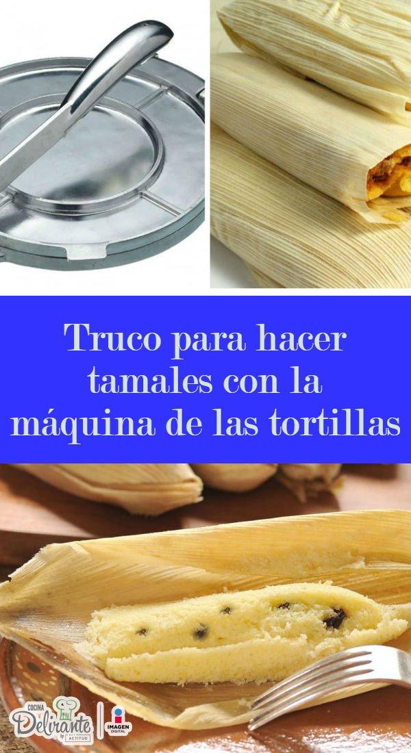 hacer tamales con mquina de tortillas  CocinaDelirante