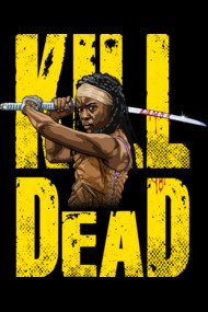 Kill Dead Shirts and products. Katana expert Michonne