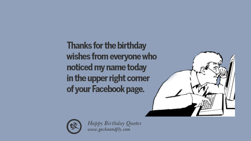 Image of: Ecards Thanks For The Birthday Wishes From Everyone Who Noticed My Name Today In The Upper Right Huffpost 33 Funny Happy Birthday Quotes And Wishes For Facebook
