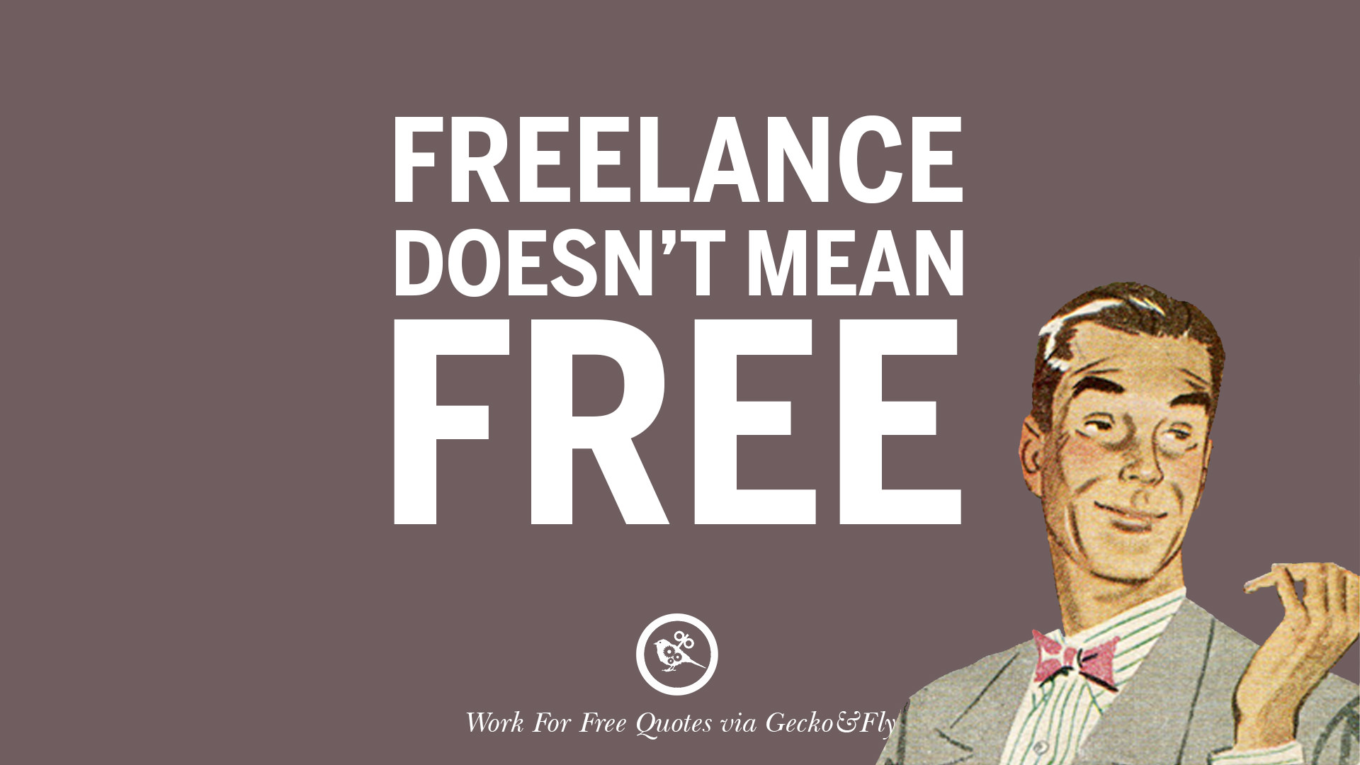 10 Sarcastic Work For Free Quotes For Freelancer Artist