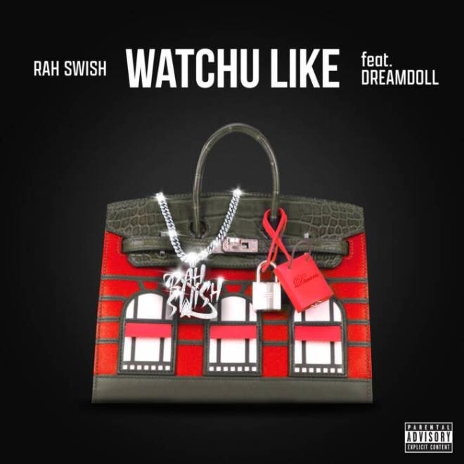 """unnamed-11 Rah Swish & Dream Doll team up for lovers anthem """"Watchu Like"""""""