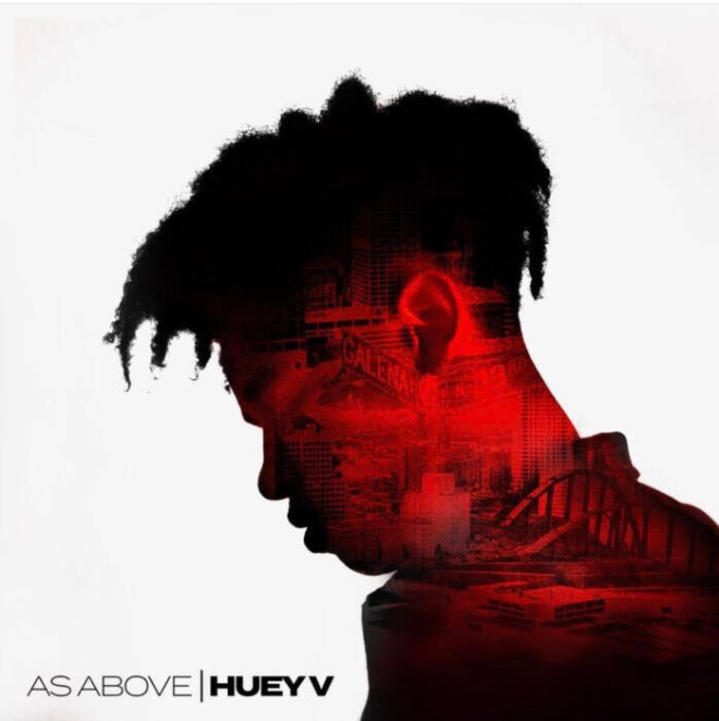 """unnamed-1-1 Memphis Bleek (Warehouse Music Group) Artist Huey V Puts Milwaukee on the Map with His Debut EP """"As Above"""""""