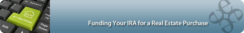 Funding Your IRA for a Real Estate Purchase