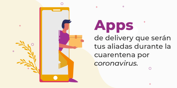Apps de delivery que te ayudarán en la cuarentena por coronavirus