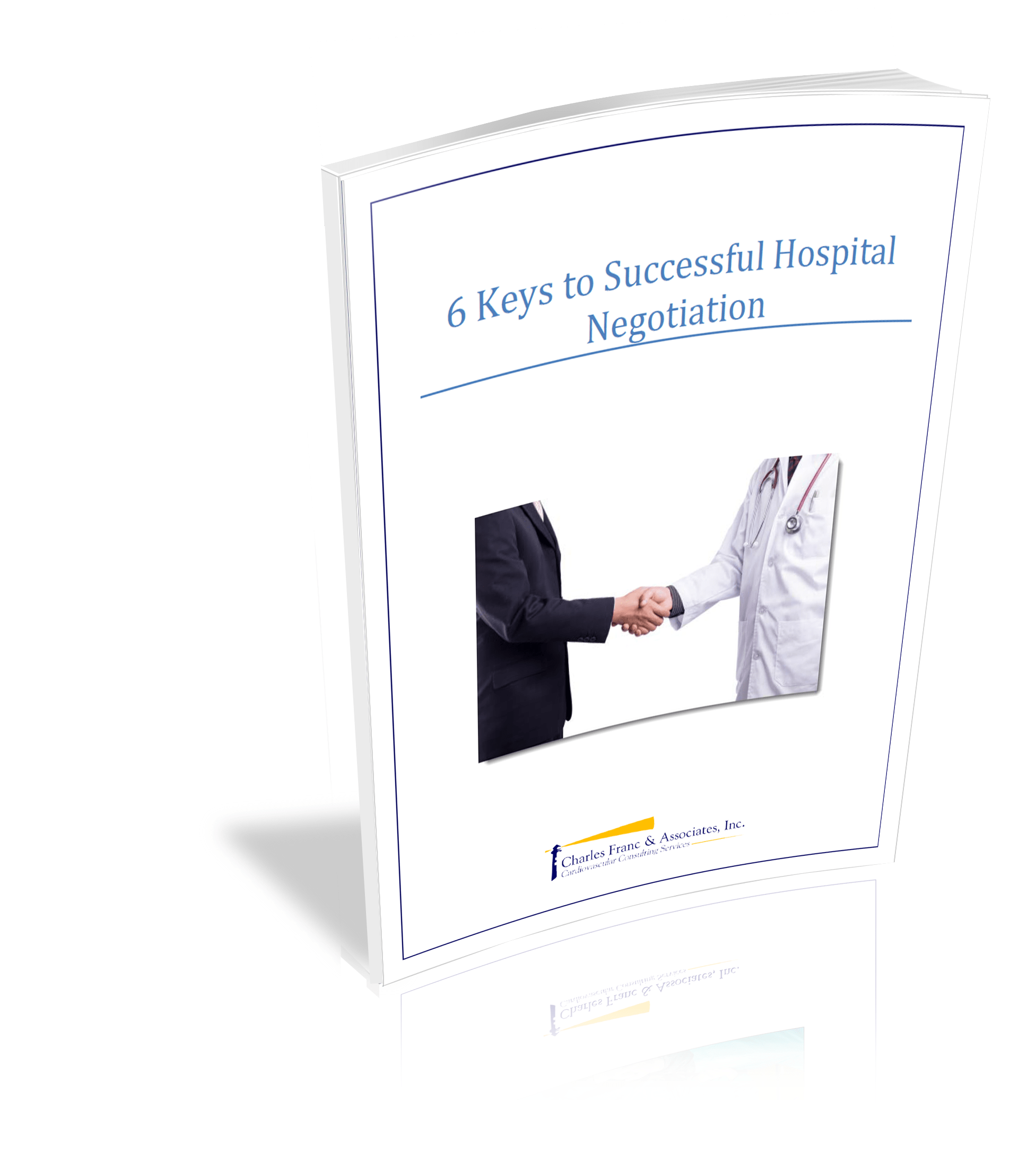 Six Keys to Successful Negotiation with Your Hospital