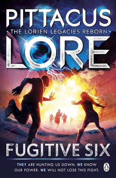 Fugitive Six: Lorien Legacies Reborn Book 2 by Pittacus