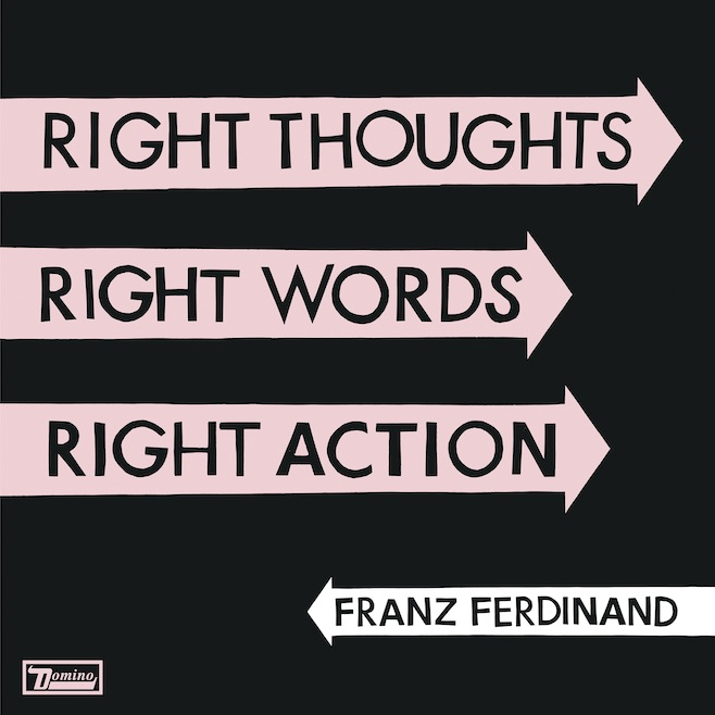Franz Ferdinand Announce New Album Right Thoughts, Right Words, Right Action