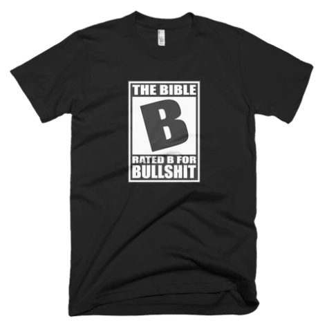 The Bible Rated B For Bullshit Funny Atheist Shirt