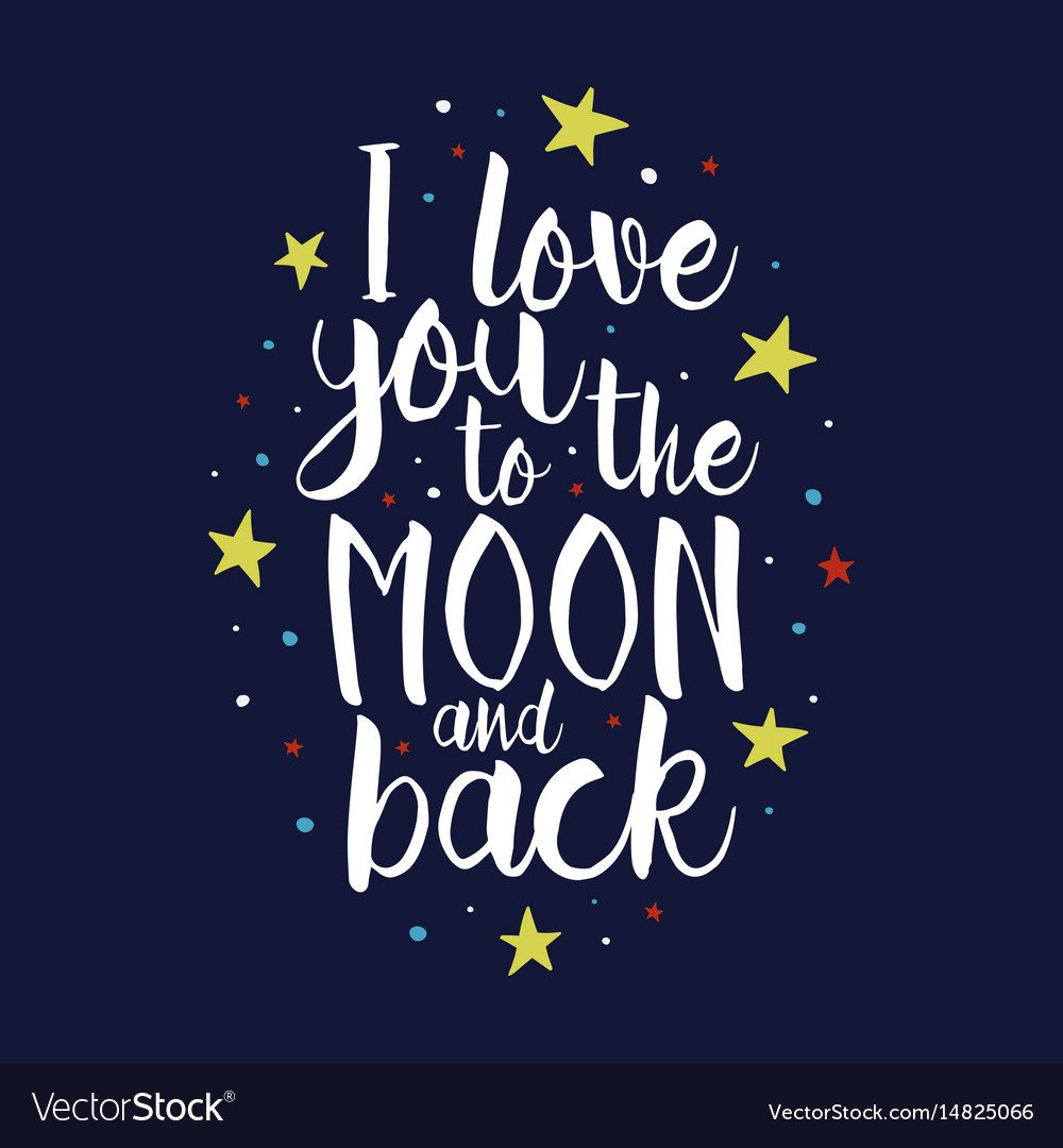 Download I love you to the moon and back quote Royalty Free Vector
