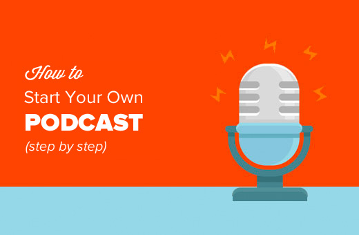 How to Start a Podcast - Step by Step