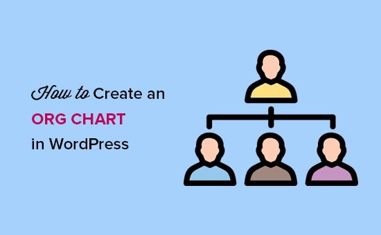 How to Create an Org Chart in WordPress