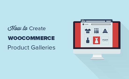 Creating product galleries in WooCommerce