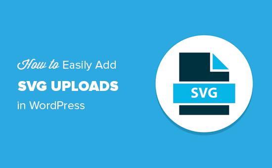 Easily add SVG files in WordPress
