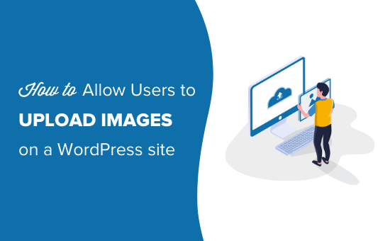 How to allow users to upload images on a WordPress site