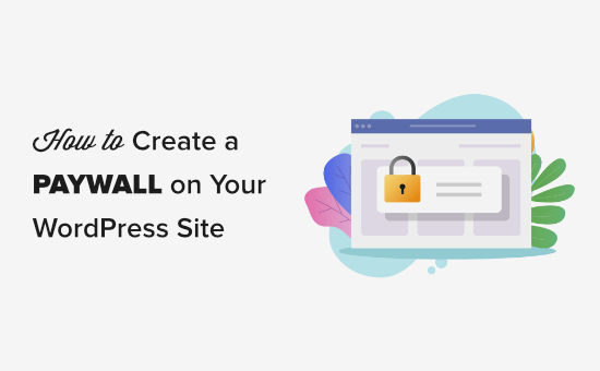 Creating a paywall in WordPress