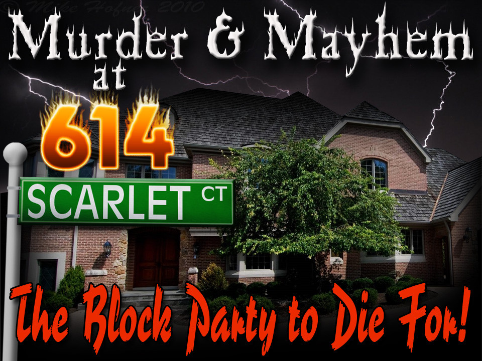 614 Scarlet Ct Murder Mystery Block Party